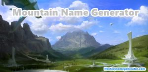 Mountain Name Generator - Fantasy Name Generator