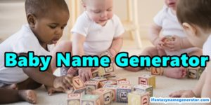 Baby Name Generator - Random Baby Names For Boys & Girls 2019