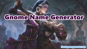 Gnome Name Generator - World of Warcraft Or Dungeons & Dragons