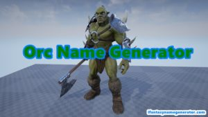 Orc Name Generator - Half Orc Names World of Warcraft & Elder Scrolls