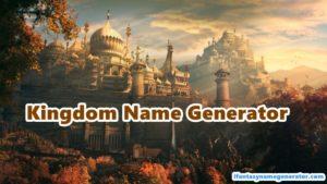Kingdom Name Generator - Fantasy Kingdom Names Generator