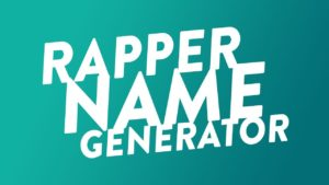 Rap Name Generator - Inspiring 1000 Rapper Names