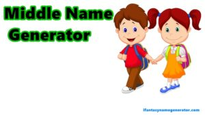 Middle Name Generator Generate Cool Baby Names Fantasy Ideas
