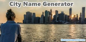 City Name Generator | Thousands City Names - Fantasy Name